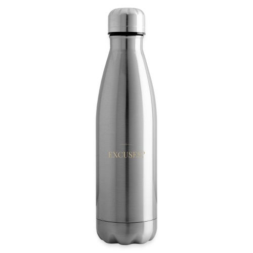 EXCUSES? Motivational T Shirt - Insulated Water Bottle