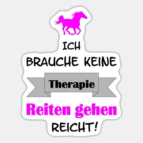 Ich brauche keine Therapi - Sticker