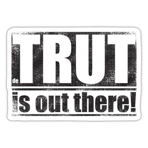 Trut is Out there - Sticker