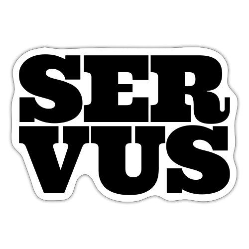 SERVUS - Sticker