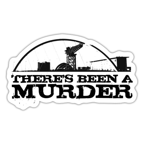 There's Been A Murder - Sticker