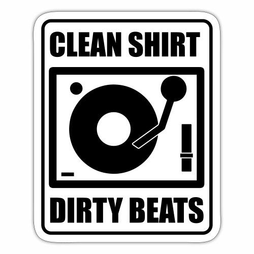 Clean Shirt Dirty Beats - Sticker