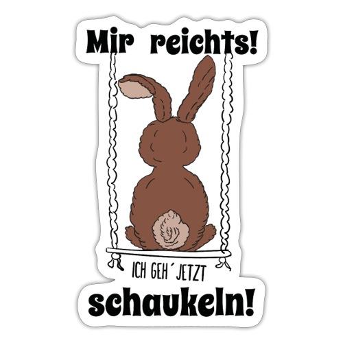 Mir reichts ich geh jetzt schaukeln Hase Kaninchen - Sticker
