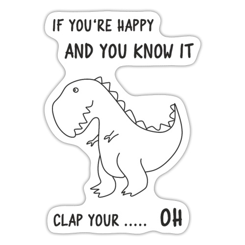 If you happy and you know it clap your OH - Sticker