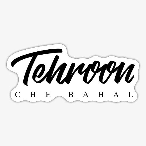 Tehroon Che Bahal - Sticker