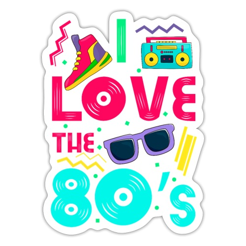 I love the 80s - cool and crazy - Sticker