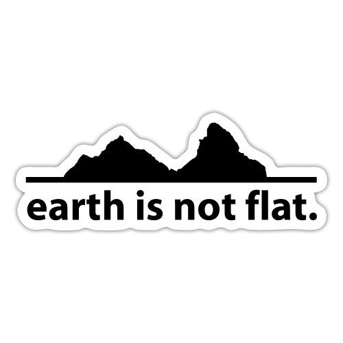 earth is not flat. - Sticker