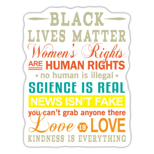 Black Lives Women`s Rights Kindness is Everything - Sticker