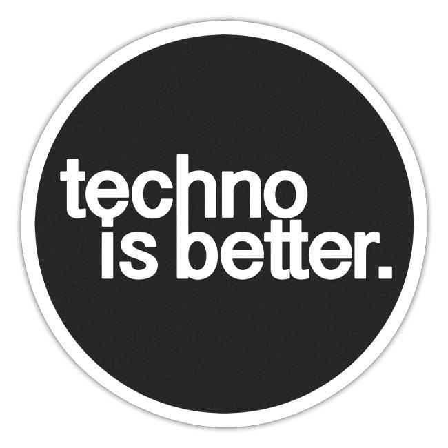 techno is better.