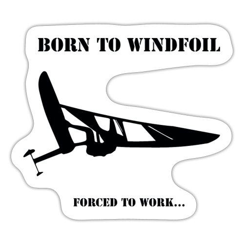 BORN TO WINDFOIL - Sticker