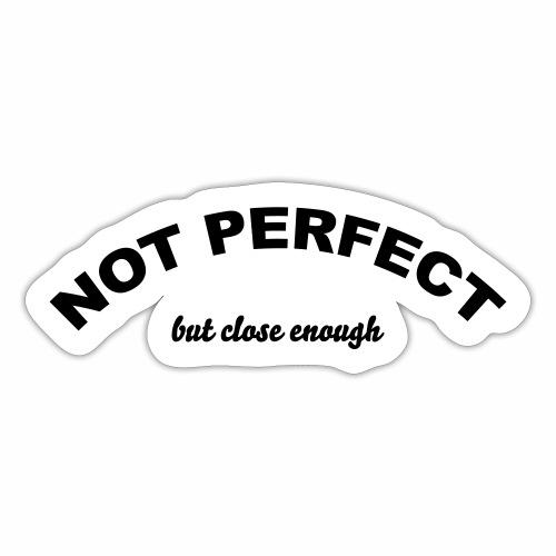 Not Perfect - Sticker