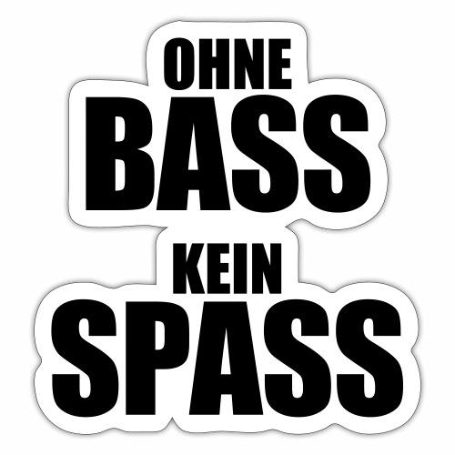 Ohne Bass Kein Spass lustiger Musik Spruch Sprüche - Sticker