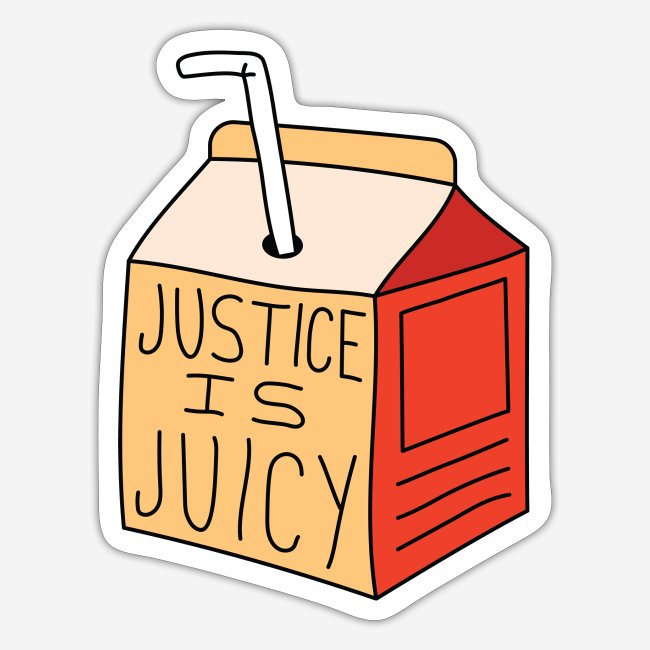 Justice is juicy