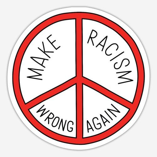 Make racism wrong - Klistermärke