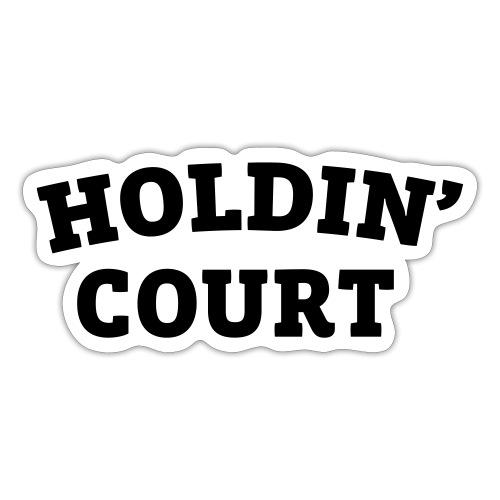 Holdin' Court Varsity Logo - Sticker