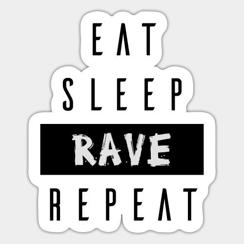EAT SLEEP RAVE REPEAT - Sticker