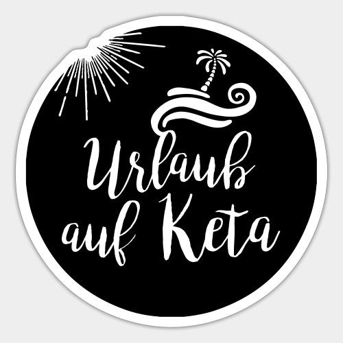Urlaub auf Keta - Sticker