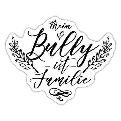 Mein Bully ist Familie - Bulldoggen Liebe - Sticker