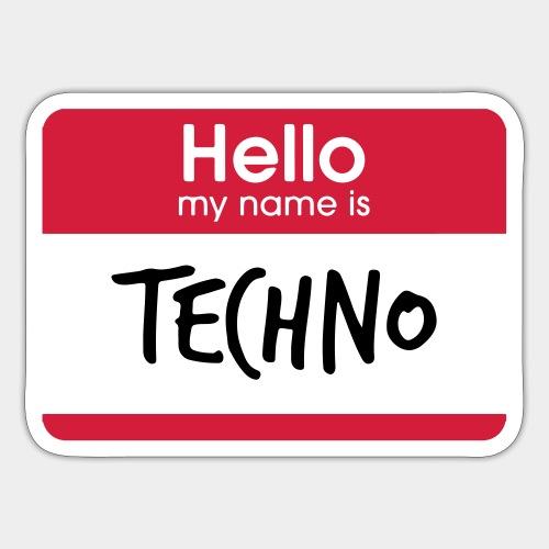 Hello, my name is TECHNO - Sticker