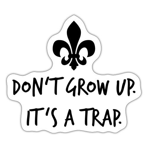 Don't grow up… Handschrift Lilie - Farbe wählbar - Sticker