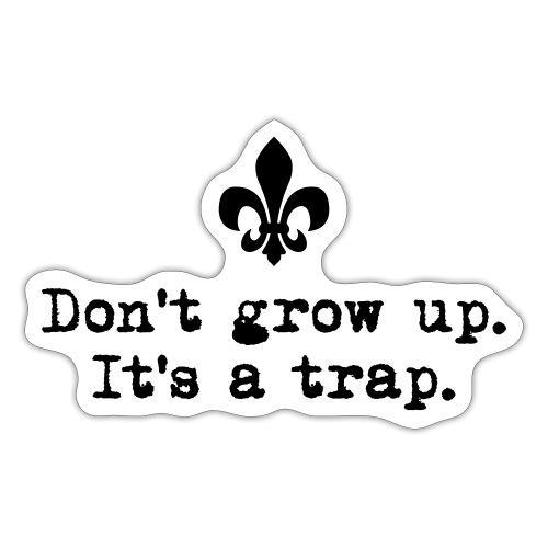 Don't grow up… kl. Lilie Typewriter - Farbe frei - Sticker