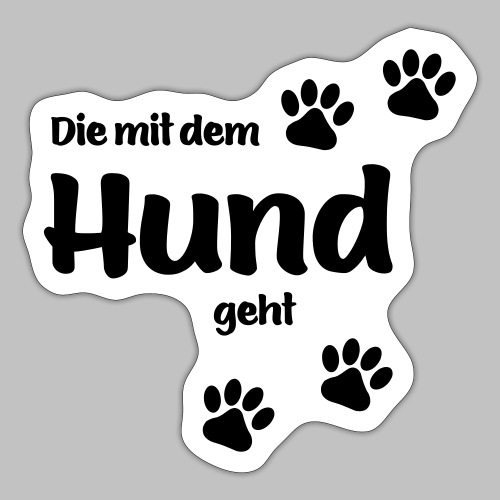 DIE MIT DEM HUND GEHT - Sticker