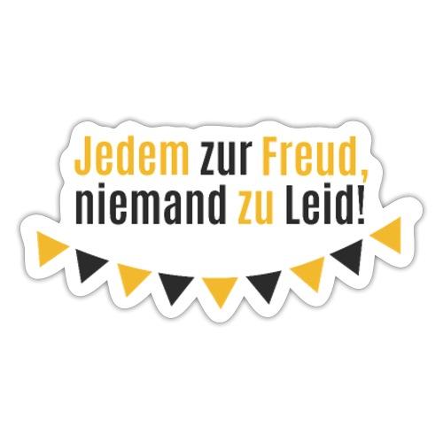 Jedem zur Freud, niemand zu Leid! - Sticker