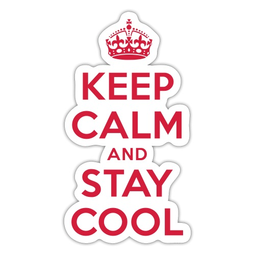 KEEP CALM and STAY COOL - Sticker