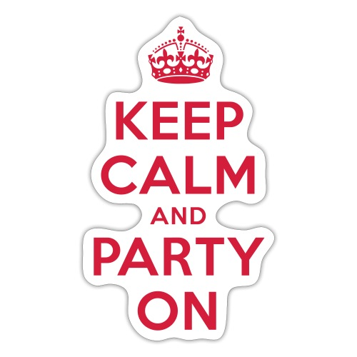 KEEP CALM and PARTY ON - Sticker