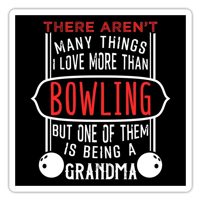 Bowling And Being A Grandma