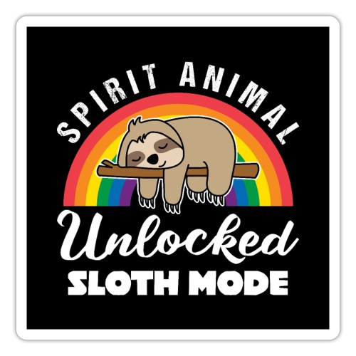 Spirit Animal Unlocked Sloth Mode Gift - Sticker