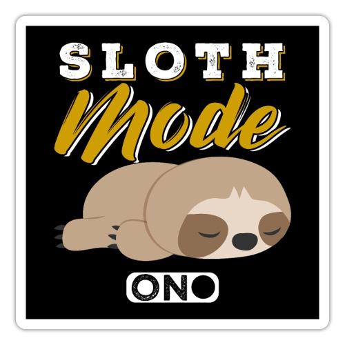 Sloth Mode On - Sticker