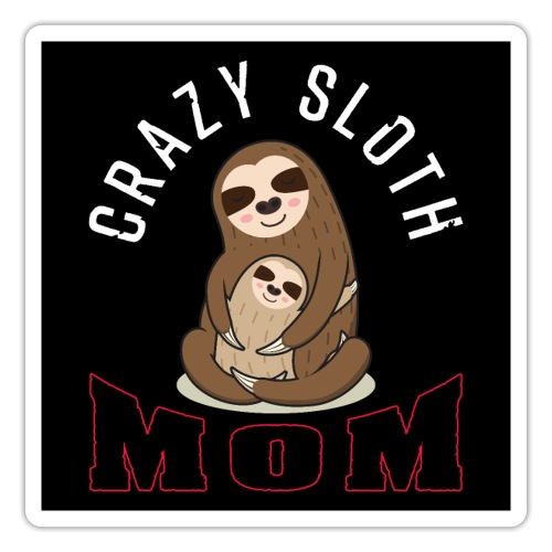 Crazy Sloth Mom - Sticker
