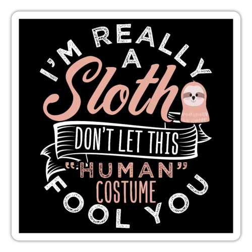 Funny Really A Sloth Halloween Costume - Sticker