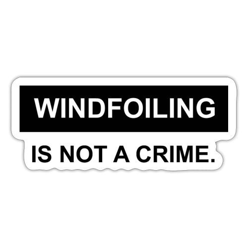 WINDFOILING NOT A CRIME - Sticker
