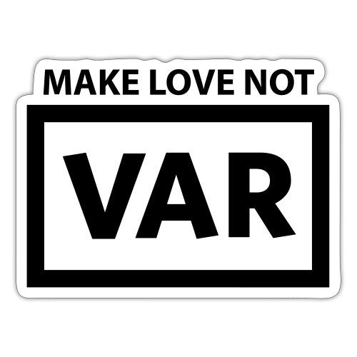 Make Love Not Var - Sticker