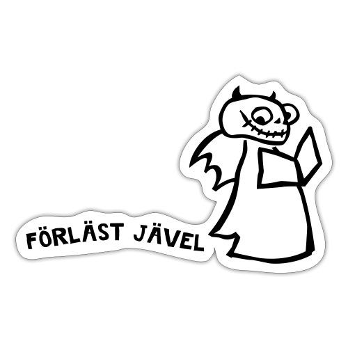 FÖRLÄST JÄVEL - Klistermärke