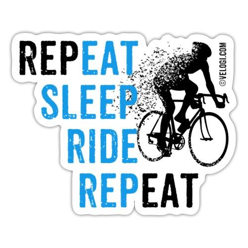 Eat Sleep Ride Repeat Road bike b - Tarra