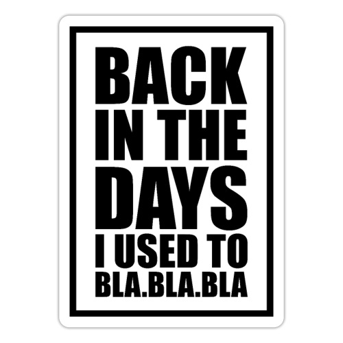 back in the days.√ - Sticker