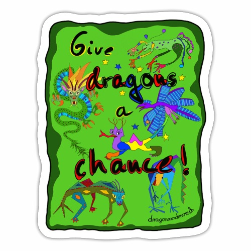Give dragons a chance - Sticker