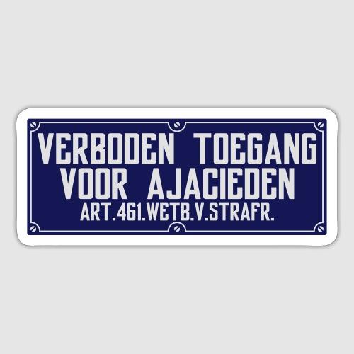 Verboden toegang voor Ajacieden - Sticker