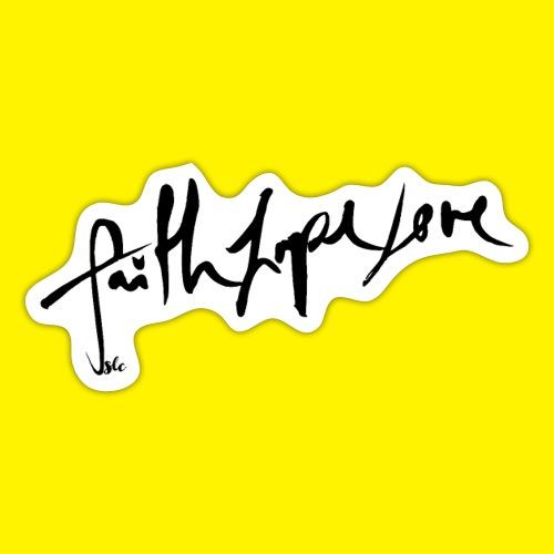 Faith Hope Love - Sticker