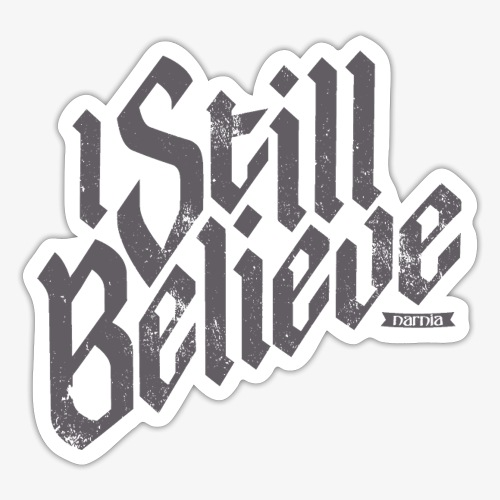 I Still Believe - Sticker