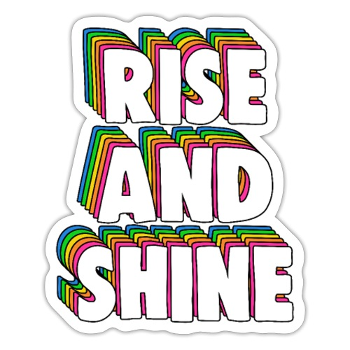 Rise and Shine Meme - Sticker