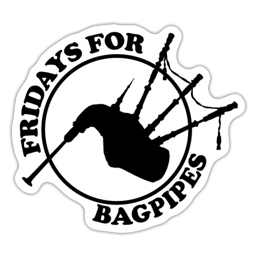Fridays for Bagpipes! (schwarz) - Sticker