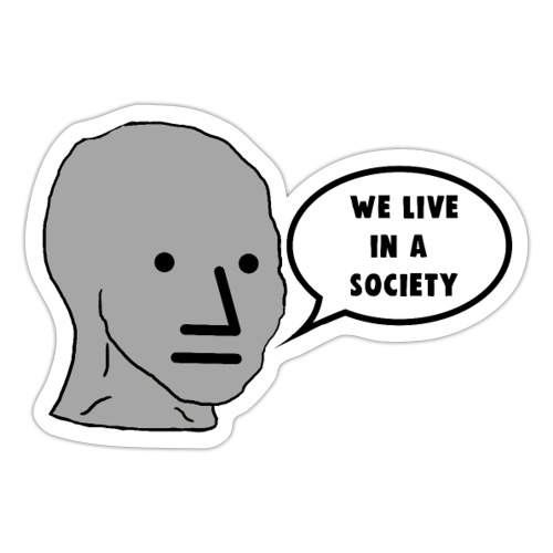 NPC We Live in a Society Meme - Sticker