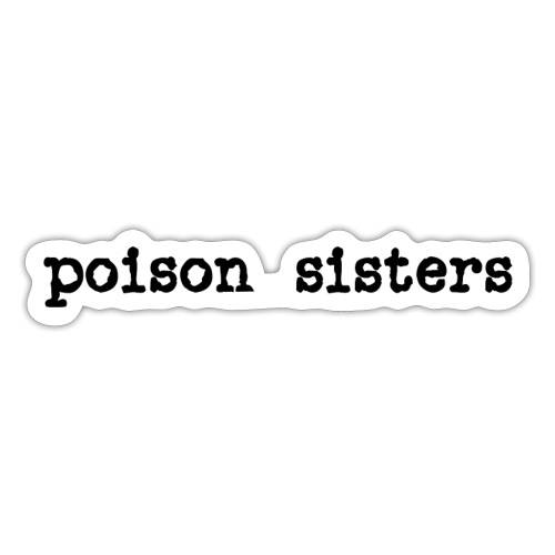 Poison Sisters - Sticker