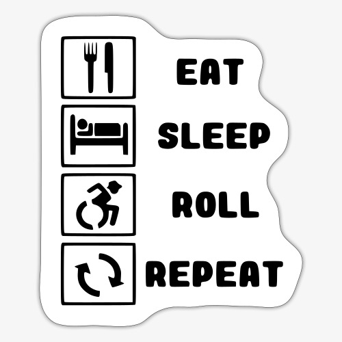 >Eten, slapen, rollen met rolstoel en herhalen 001 - Sticker