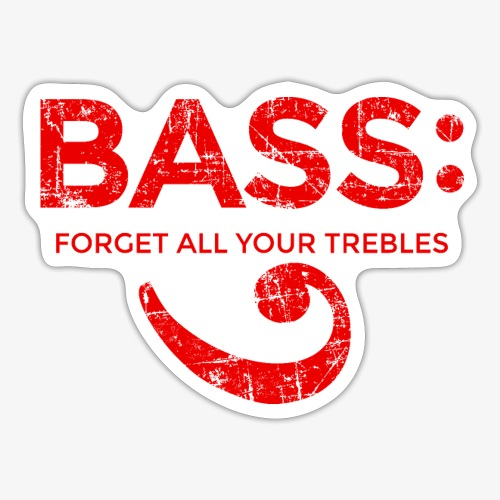 BASS - Forget all your trebles (Vintage/Rot) - Sticker