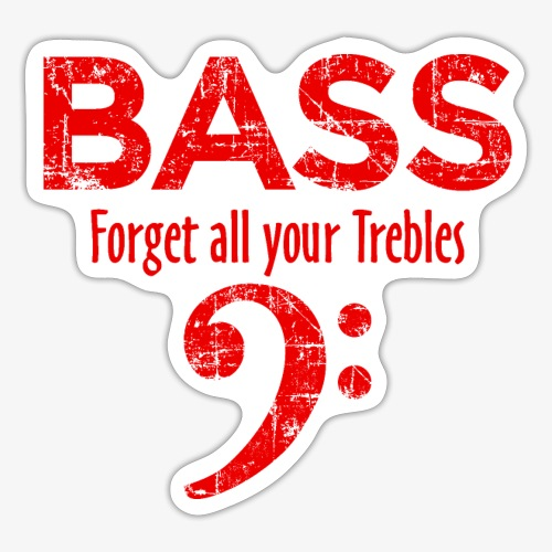 BASS Forget all your trebles (Vintage/Rot) - Sticker